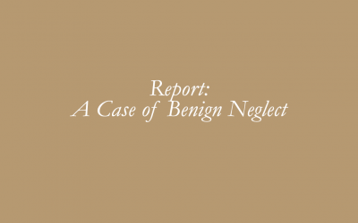 Report: A Case of Benign Neglect
