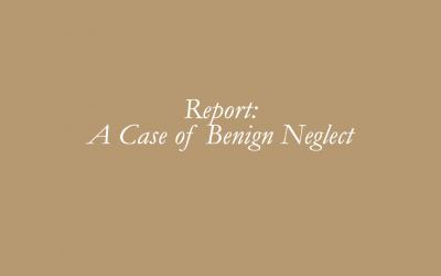 Report: A Case of Benign Neglect